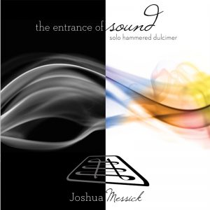The Entrance of Sound: Solo Hammered Dulcimer